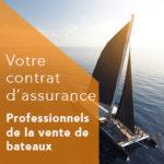 Assurance pour les professionnels de la vente de bateaux
